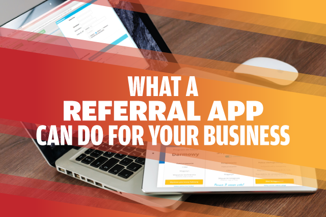 What A Referral App Can Do For Your Business