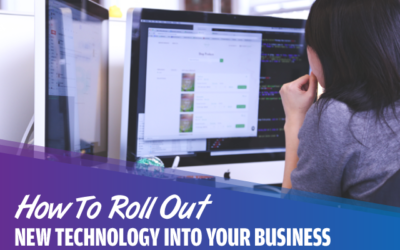 How To Roll Out New Technology Into Your Small Business